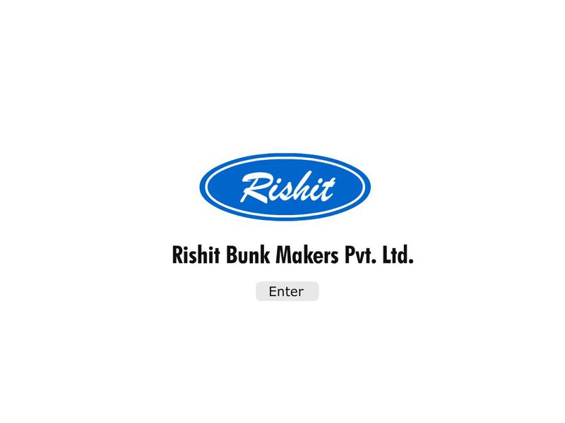 Rishit Bunk Makers Pvt. Ltd.